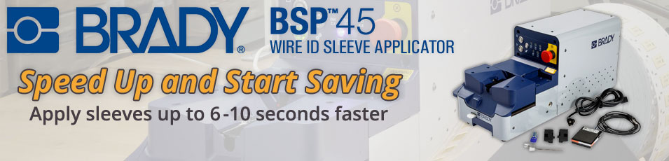 Brady BSP45 Wire ID Sleeve Applicator - Speed Up and Start Saving - Apply sleeves up to 6-10 seconds faster