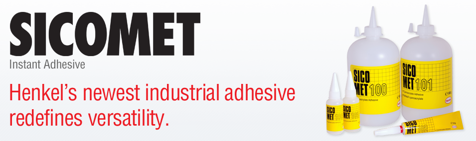 Sicomet Instant Adhesive: Henkel Quality. Uncomprimising Value.